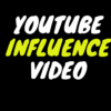 YOUTUBE INFLUENCE VIDEO
